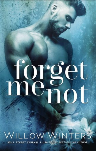 Cover Reveal: Forget Me Not by Willow Winters