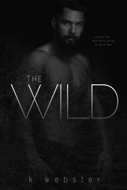 Cover Reveal & Giveaway: The Wild by K Webster