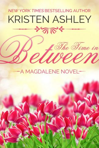 Trailer Reveal: The Time in Between (Magdalene #3) by Kristen Ashley