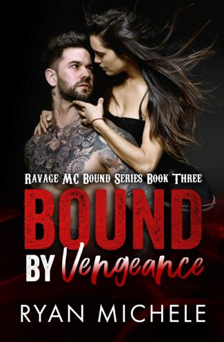 Cover Reveal: Bound by Vengeance (Ravage MC Bound #3) by Ryan Michele