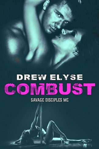 Chapter Reveal: Combust (Savage Disciples MC #5) by Drew Elyse