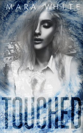 Cover Reveal: Touched by Mara White