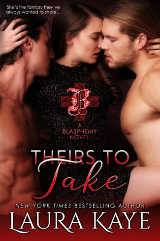 Cover Reveal: Theirs to Take (Blasphemy #3) by Laura Kaye