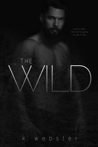 Release Day Blitz & Giveaway: The Wild by K Webster