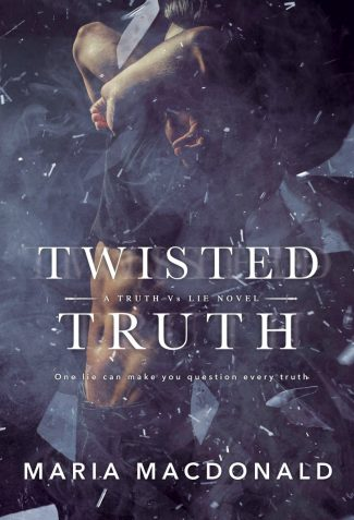 Cover Reveal: Twisted Truth (Truth Vs Lie #1) by Maria Macdonald