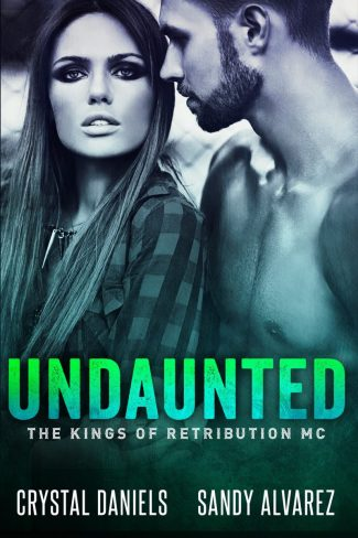 Cover Reveal & Giveaway: Undaunted (The Kings Of Retribution MC #1) by Crystal Daniels & Sandy Alvarez