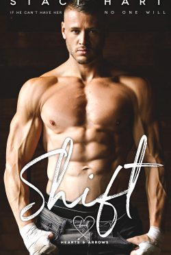Release Day Blitz: Shift (Hearts and Arrows #2) by Staci Hart