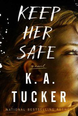 Cover Reveal: Keep Her Safe by KA Tucker