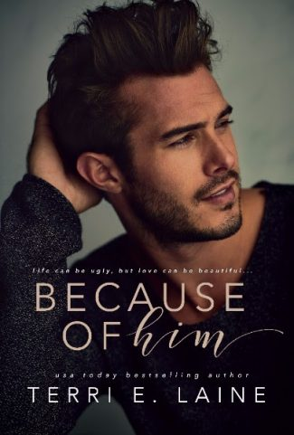 Cover Reveal: Because of Him by Terri E Laine