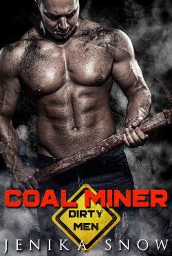 Release Day Blitz: Coal Miner (Dirty Men #1) by Jenika Snow