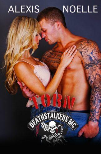 Cover Reveal: Torn (Deathstalkers MC #8) by Alexis Noelle