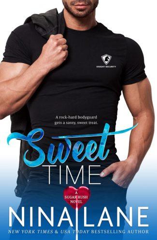 Cover Reveal: Sweet Time (Sugar Rush #4) by Nina Lane