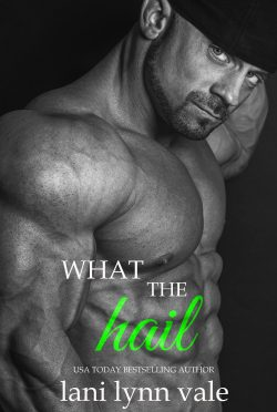 Cover Reveal & Giveaway: What the Hail (Hail Raisers #4) by Lani Lynn Vale