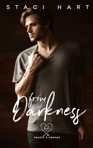 Release Day Blitz: From Darkness (Hearts and Arrows #3) by Staci Hart