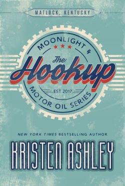 Cover Reveal: The Hookup (Moonlight and Motor Oil #1) by Kristen Ashley