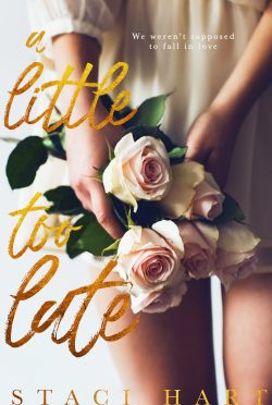 Cover Reveal: A Little Too Late by Staci Hart
