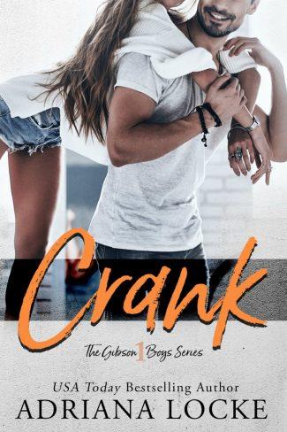 Cover Reveal: Crank (The Gibson Boys #1) by Adriana Locke