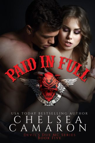 Cover Reveal: Paid in Full (Devil's Due MC #5) by Chelsea Camaron