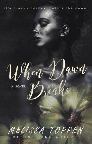 Cover Reveal: When Dawn Breaks by Melissa Toppen