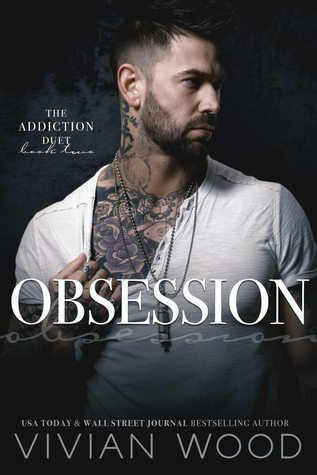Release Day Blitz & Giveaway: Obsession (Addiction Duet #2) by Vivian Wood