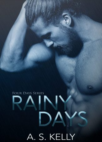 Cover Reveal: Rainy Days (Four Days #1) by AS Kelly