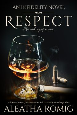 Cover Reveal: Respect (Infidelity #6) by Aleatha Romig