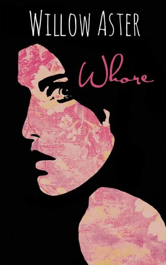 Cover Reveal: Whore by Willow Aster