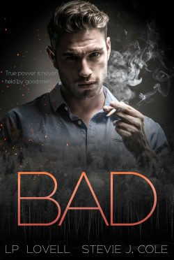 Release Day Blitz: Bad (Bad. Dirty. Power. #1) by Stevie J Cole & LP Lovell