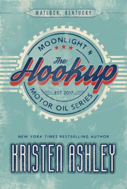Release Day Blitz: The Hookup (Moonlight and Motor Oil #1) by Kristen Ashley