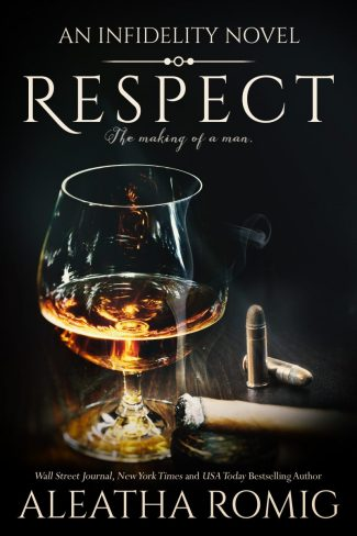 Release Day Blitz: Respect (Infidelity #6) by Aleatha Romig