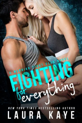 Cover Reveal: Fighting for Everything (Warrior Fight Club #1) by Laura Kaye