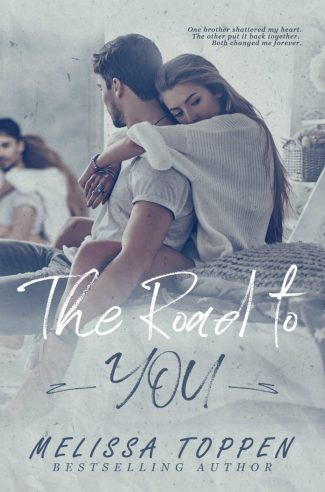 Release Day Blitz: The Road to You by Melissa Toppen