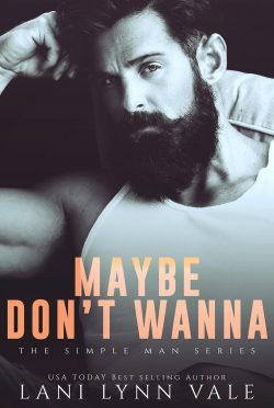 Cover Reveal & Giveaway: Maybe Don't Wanna (The Simple Man #2) by Lani Lynn Vale