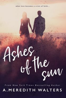 Cover Reveal: Ashes of the Sun by A Meredith Walters