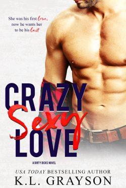 Cover Reveal: Crazy Sexy Love (Dirty Dicks #1) by KL Grayson