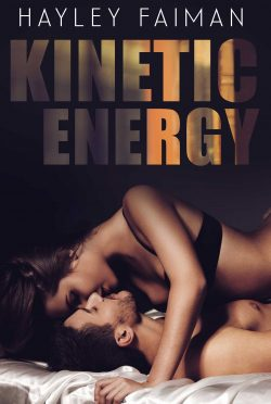 Cover Reveal & Giveaway: Kinetic Energy (Forbidden Love #2) by Hayley Faiman