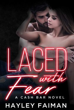 Release Day Blitz & Giveaway: Laced with Fear (Cash Bar #1) by Hayley Faiman