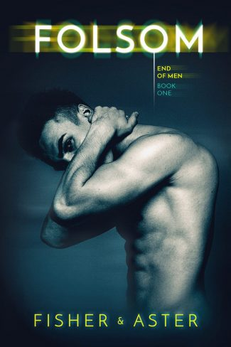 Cover Reveal: Folsom (End of Men #1) by Tarryn Fisher & Willow Aster