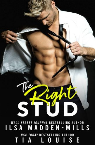 Cover Reveal: The Right Stud by Ilsa Madden-Mills & Tia Louise