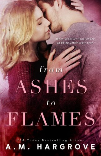 Release Day Blitz: From Ashes To Flames (West Brothers #1) by AM Hargrove