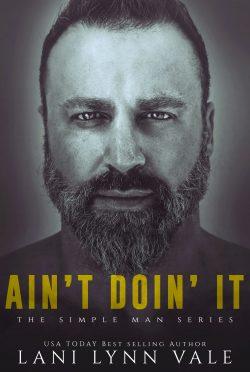 Release Day Blitz: Ain't Doin' It (Simple Man #4) by Lani Lynn Vale
