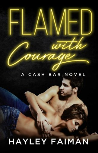 Release Day Blitz & Giveaway: Flamed with Courage (Cash Bar #3) by Hayley Faiman