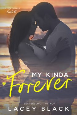 Release Day Blitz & Giveaway: My Kinda Forever (Summer Sisters #6) by Lacey Black