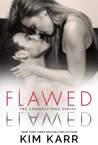 Release Day Blitz: Flawed (Connections #5) by Kim Karr