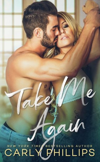 Cover Reveal: Take Me Again by Carly Phillips