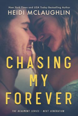Cover Reveal: Chasing My Forever (Beaumont – Next Generation #3) by Heidi McLaughlin