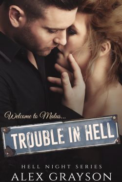 Cover Reveal & Giveaway: Trouble in Hell (Hell Night #1) by Alex Grayson