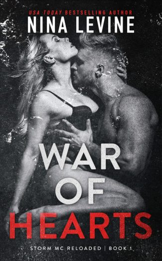 Cover Reveal: War of Hearts (Storm MC Reloaded #1) by Nina Levine
