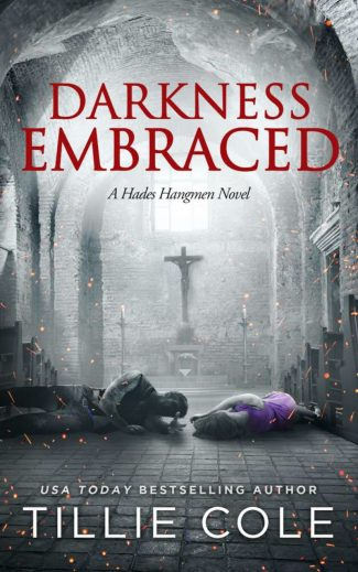 Cover Reveal: Darkness Embraced (Hades Hangmen #7) by Tillie Cole