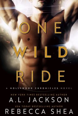 Cover Reveal & Giveaway: One Wild Ride (Hollywood Chronicles #2) by AL Jackson & Rebecca Shea